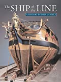The Ship of the Line (A History in Ship Models)