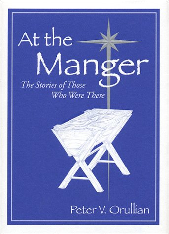 At The Manger: The Story of Those Who Were There