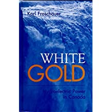 White Gold: Hydroelectric Power in Canada