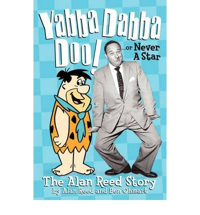 Yabba Dabba Doo! The Alan Reed Story (Paperback) - Common