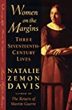 Women on the Margins : Three Seventeenth-Century Lives, Davis, Natalie Zemon, 0674955218