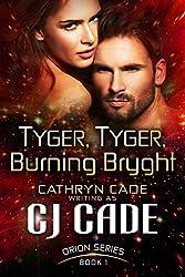 TYGER, TYGER, BURNING BRYGHT (Orion Series Book 1)