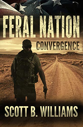 Feral Nation - Convergence (Feral Nation Series Book 6) by [Williams, Scott B.]