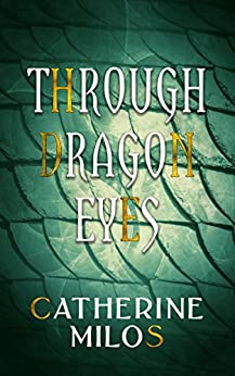 Through Dragon Eyes by [Milos, Catherine]