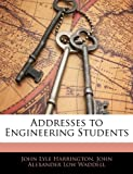 Addresses to Engineering Students, John Lyle Harrington and John Alexander Low Waddell, 1145079644