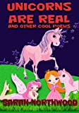 Unicorns are real and other cool poems