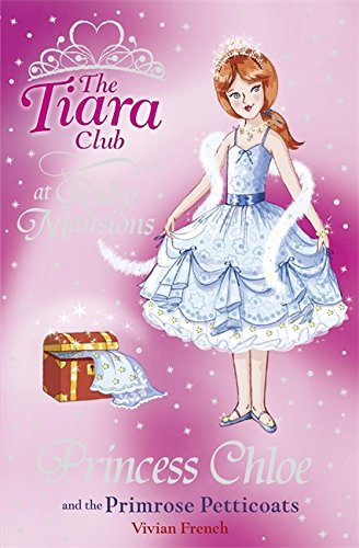 - Princess Chloe and the Primrose Petticoats (Tiara Club)