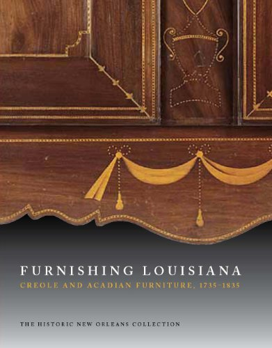 Furnishing Louisiana: Creole and Acadian Furniture, 1735 to 1835