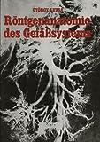 Röntgenanatomie des Gefäßsystems, Lusza, G., 3642881157