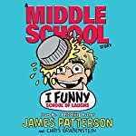 I Funny: School of Laughs   James Patterson