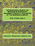 img - for International Survey of Business & Economics University Faculty: Evaluation of the Business Library book / textbook / text book