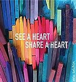 See a Heart, Share a Heart