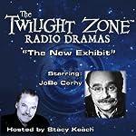 The New Exhibit: The Twilight Zone Radio Dramas | Charles Beaumont,Jerry Sohl