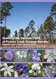 img - for Guide to the Vascular Flora of Picture Creek Diabase Barrens, Granville County, North Carolina, U.S.A book / textbook / text book