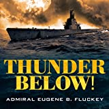Front cover for the book Thunder below! : the USS Barb revolutionizes submarine warfare in World War II by Eugene B. Fluckey