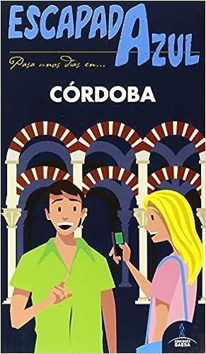 Córdoba Escapada Azul: Amazon.es: GUÍAS AZULES DE ESPAÑA, Cabrera ...