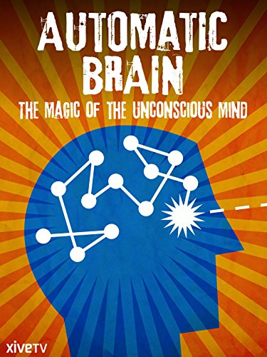 automatic-brain-the-magic-of-the-unconscious-mind