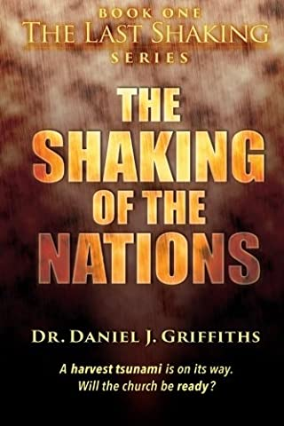 The Shaking of the Nations (The last shaking series) (Days Of Glory Daniel)