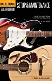 Hal Leonard Guitar Method: Guitar Setup & Maintenance