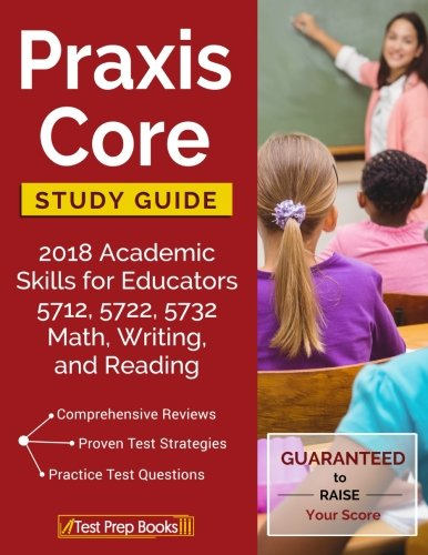Praxis Core Study Guide 2018: Academic Skills for Educators