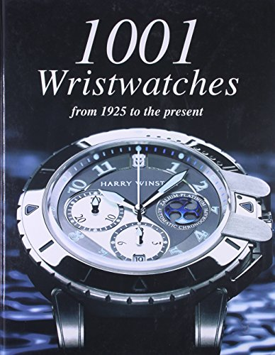 1001 Wristwatches [Hardcover] [Jan 01, 2015] Parragon Books (Wristwatch 2015)