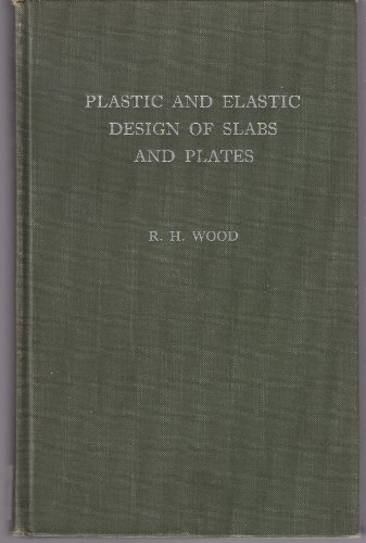 Plastic and Elastic Design of Slabs and Plates with Particular Reference to Reinforced Concrete Floor Slabs