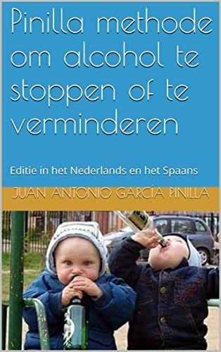 Pinilla methode om alcohol te stoppen of te verminderen: Editie in het Nederlands en het Spaans (Je kunt het doen Book 2) (Dutch Edition)