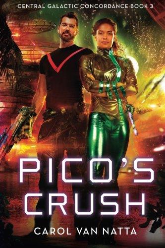Pico's Crush: Central Galactic Concordance Book 3 (Volume 3)