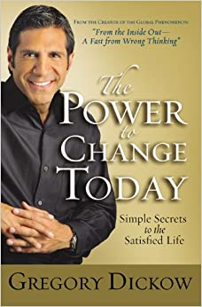Book The Power to Change Today Simple Secrets to the Satisfied Life