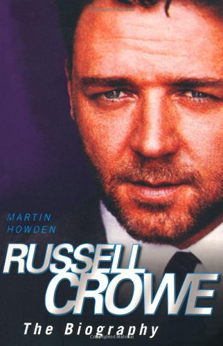 Download Russell Crowe the Biography ebook