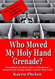 img - for Who Moved My Holy Hand Grenade?: Everything I needed to know in business, I learned from Monty Python and the Holy Grail by Karen Phelan (2014-02-06) book / textbook / text book