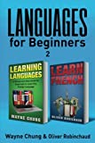 img - for Learn Languages & Learn French: 2 Books in 1! A Simple and Easy Guide for Beginners to Learn any Foreign Language & A Fast and Easy Guide for Beginners to Learn Conversational French book / textbook / text book