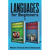 Learn Languages & Learn French: 2 Books in 1! A Simple and Easy Guide for Beginners to Learn any Foreign Language & A Fast and Easy Guide for Beginners to Learn Conversational French