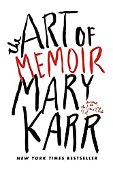 The Art of Memoir by Mary Karr (2015-09-15)