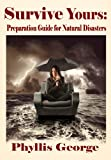 Survive Yours: Preparation Guide for Natural Disasters