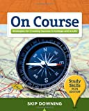 img - for By Skip Downing On Course, Study Skills Plus Edition (1st Edition) book / textbook / text book