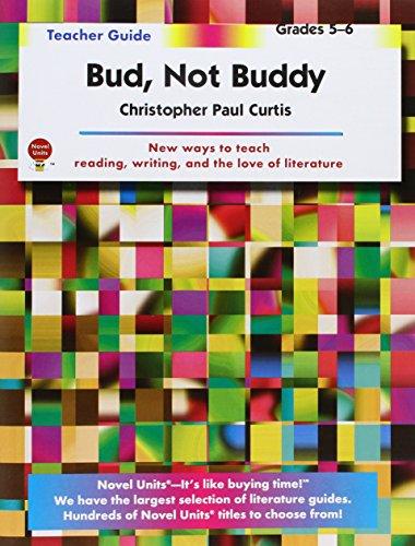 Not Buddy - Bud Not Buddy - Teacher Guide by Novel Units