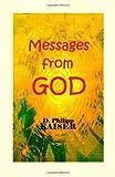 Messages from GOD, D. Philipp Kaiser, 149737247X