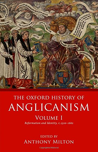 The Oxford History of Anglicanism, Volume 1
