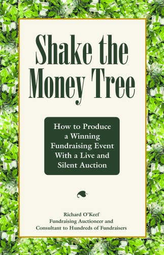 Download Shake the Money Tree: How to Produce a Winning Fundraising Event with a Live and Silent Auction ebook