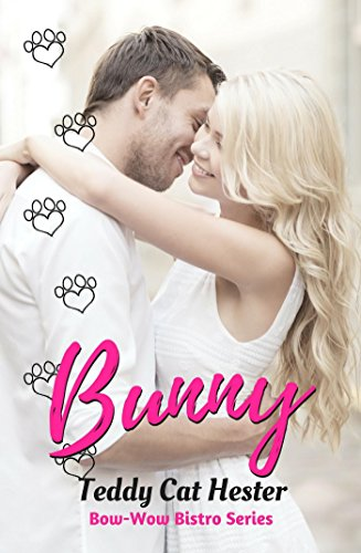 Bunny: A Short-n-Sweet Romantic Comedy (Bow-Wow Bistro (Stand Teddy)