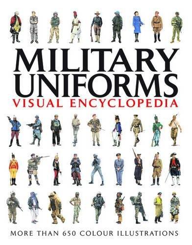 Military Uniforms Visual Encyclopedia Paperback – September 19, 2011