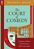 The Court of Comedy, Wilfred E. Major, 0814293263