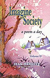 IMAGINE SOCIETY: A POEM A DAY - Volume 2 (Jean Mercier's A Poem A Day)