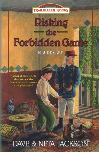Risking the Forbidden Game: Introducing Maude Cary (Trailblazer Books) (Volume 37)