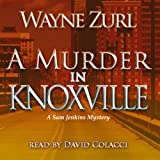 A Murder in Knoxville: A Sam Jenkins Mystery
