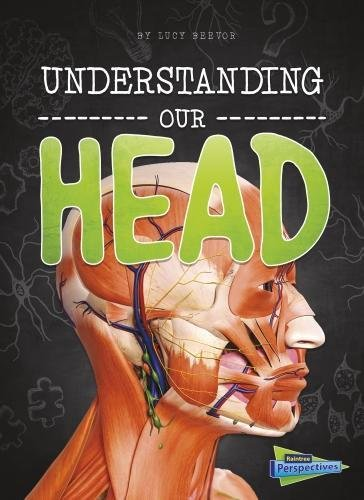 Download Understanding Our Head (Raintree Perspectives: Brains, Body, Bones!) pdf epub