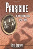 Parricide in the United States, 1840-1899, Kerry Segrave, 0786445238