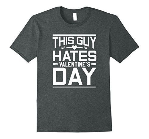 Mens This Guy Hates Valentine's Day Funny T-Shirt XL Dark Heather (Gifts Guys Day For Valentines)