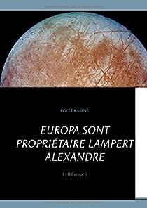 Europa sont propriétaire Lampert Alexandre par Poyet